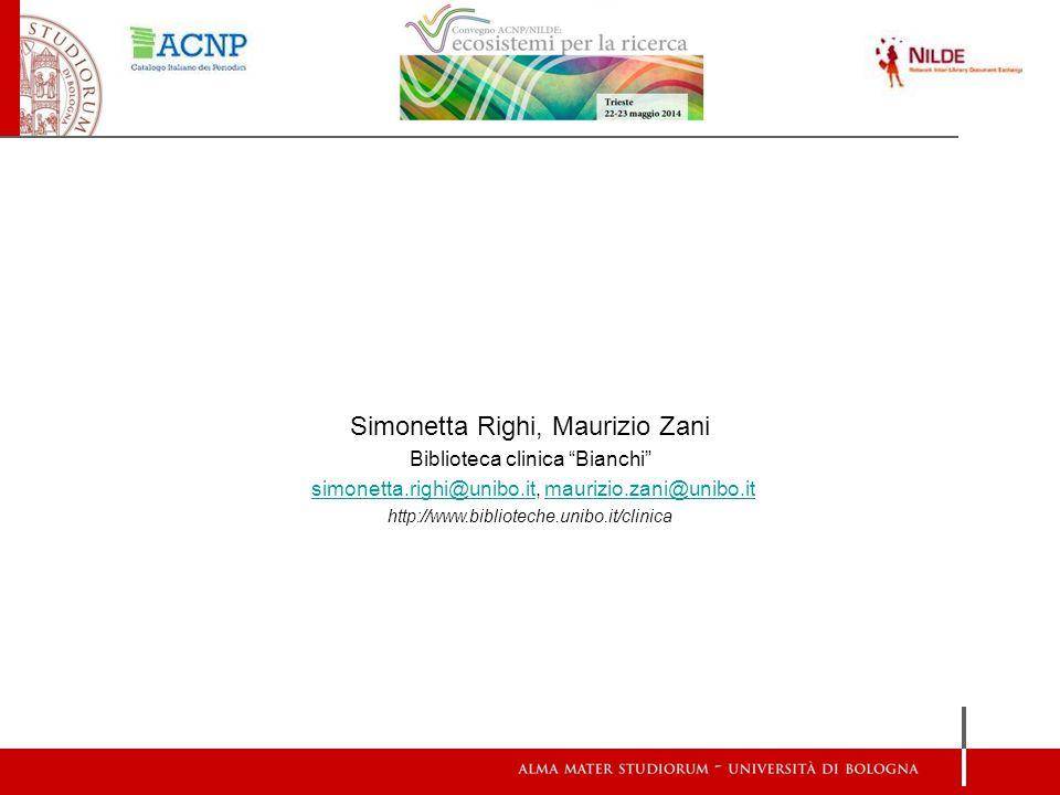 Simonetta Righi, Maurizio Zani Biblioteca clinica Bianchi simonetta.righi@unibo.it, maurizio.zani@unibo.itsimonetta.righi@unibo.itmaurizio.zani@unibo.it http://www.biblioteche.unibo.it/clinica