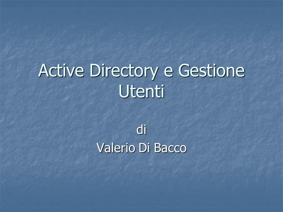 Active Directory e Gestione Utenti di Valerio Di Bacco