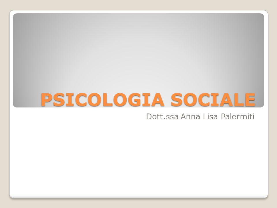 PSICOLOGIA SOCIALE Dott.ssa Anna Lisa Palermiti