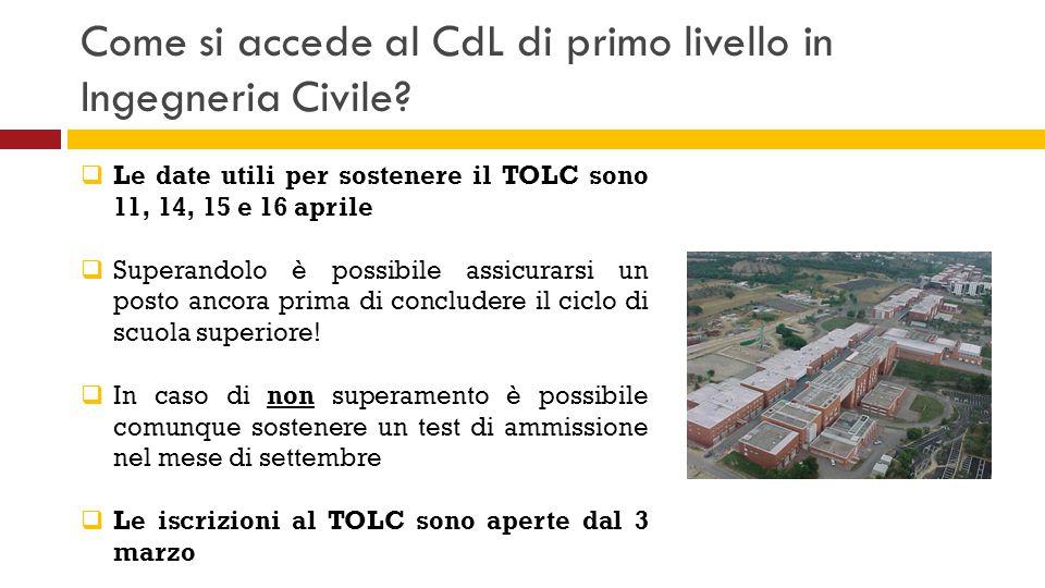 Come si accede al CdL di primo livello in Ingegneria Civile?  Le date utili per sostenere il TOLC sono 11, 14, 15 e 16 aprile  Superandolo è possibi