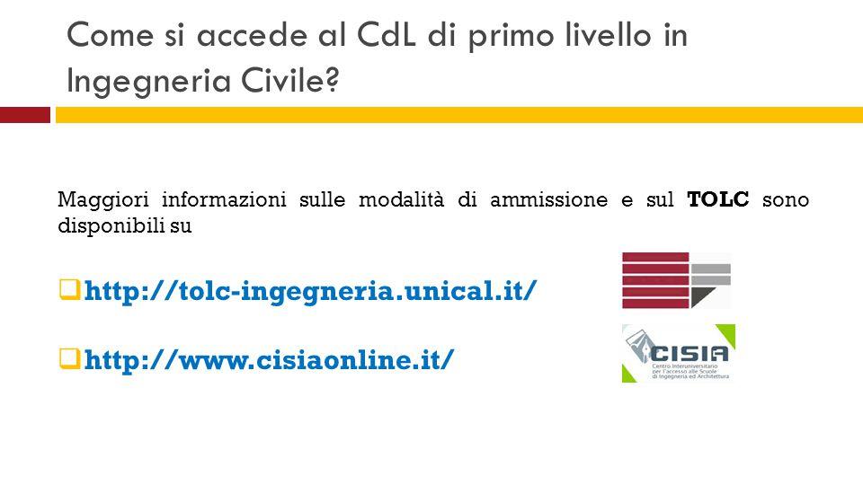 Come si accede al CdL di primo livello in Ingegneria Civile? Maggiori informazioni sulle modalità di ammissione e sul TOLC sono disponibili su  http: