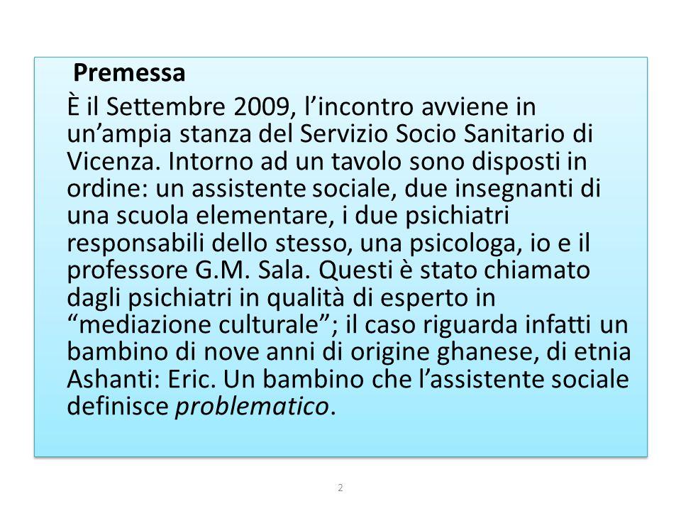Premessa È il Settembre 2009, l'incontro avviene in un'ampia stanza del Servizio Socio Sanitario di Vicenza. Intorno ad un tavolo sono disposti in ord