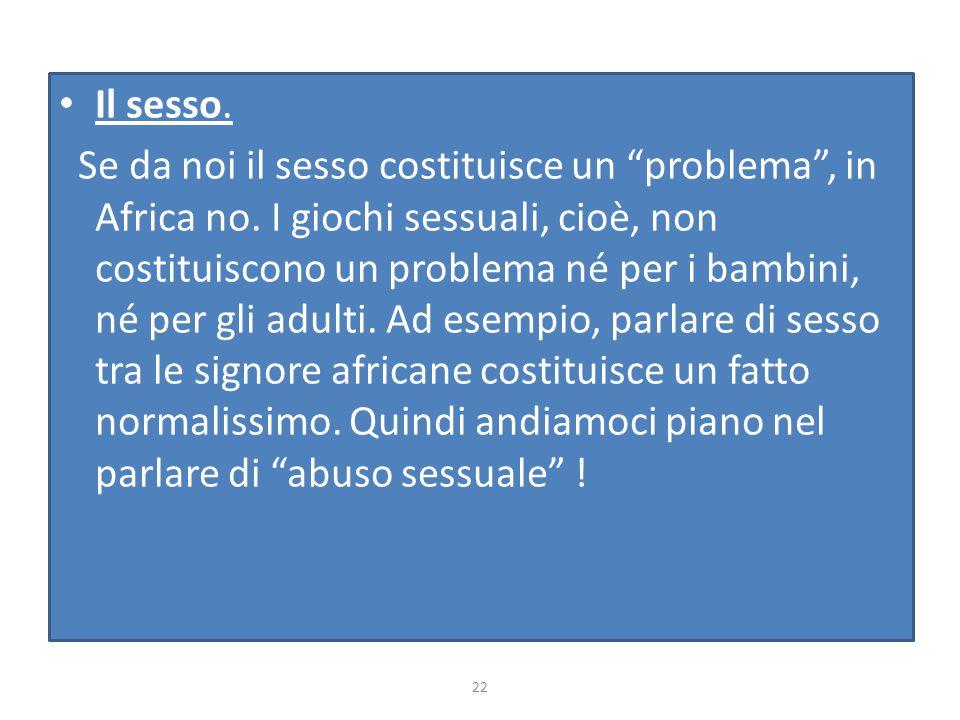 """Il sesso. Se da noi il sesso costituisce un """"problema"""", in Africa no. I giochi sessuali, cioè, non costituiscono un problema né per i bambini, né per"""