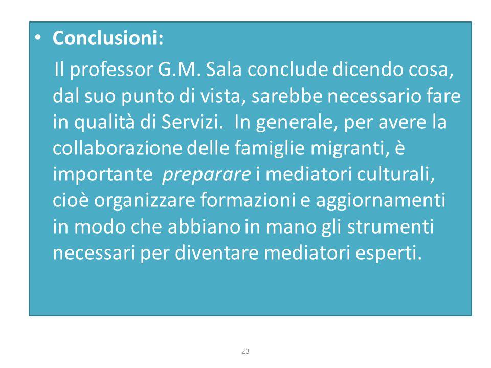 Conclusioni: Il professor G.M. Sala conclude dicendo cosa, dal suo punto di vista, sarebbe necessario fare in qualità di Servizi. In generale, per ave