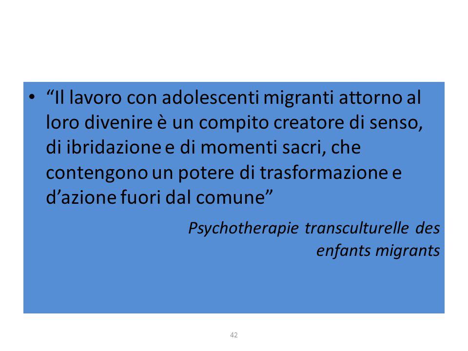 """""""Il lavoro con adolescenti migranti attorno al loro divenire è un compito creatore di senso, di ibridazione e di momenti sacri, che contengono un pote"""