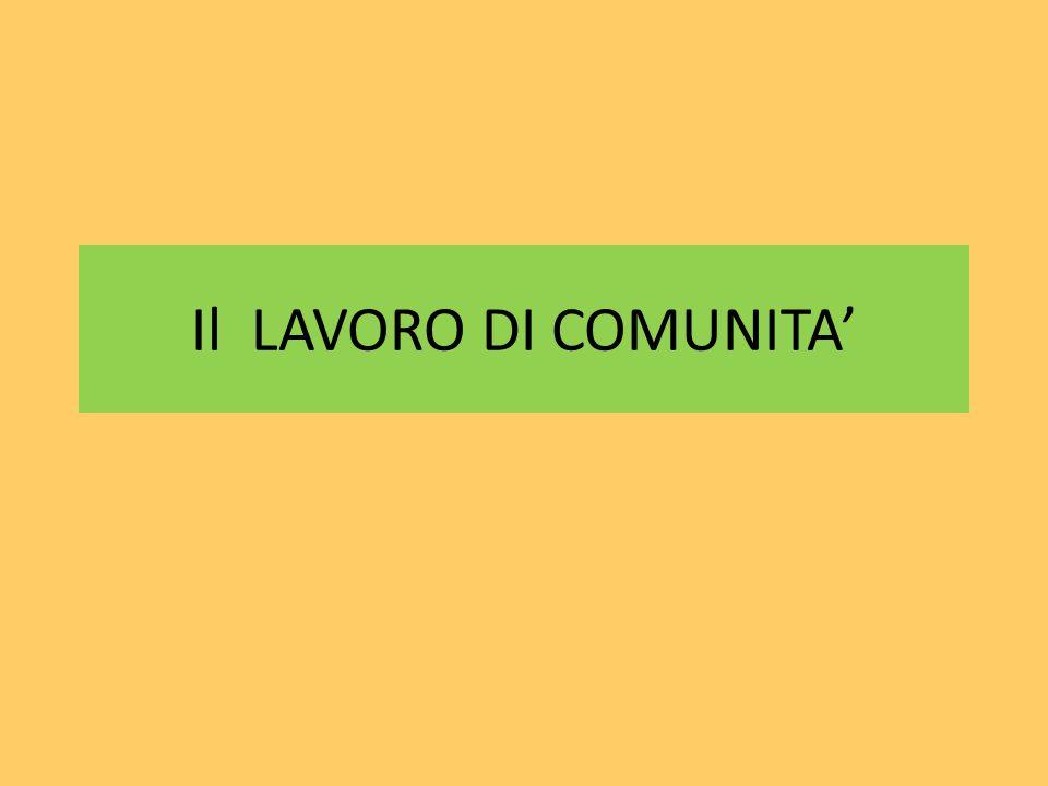 Il LAVORO DI COMUNITA'