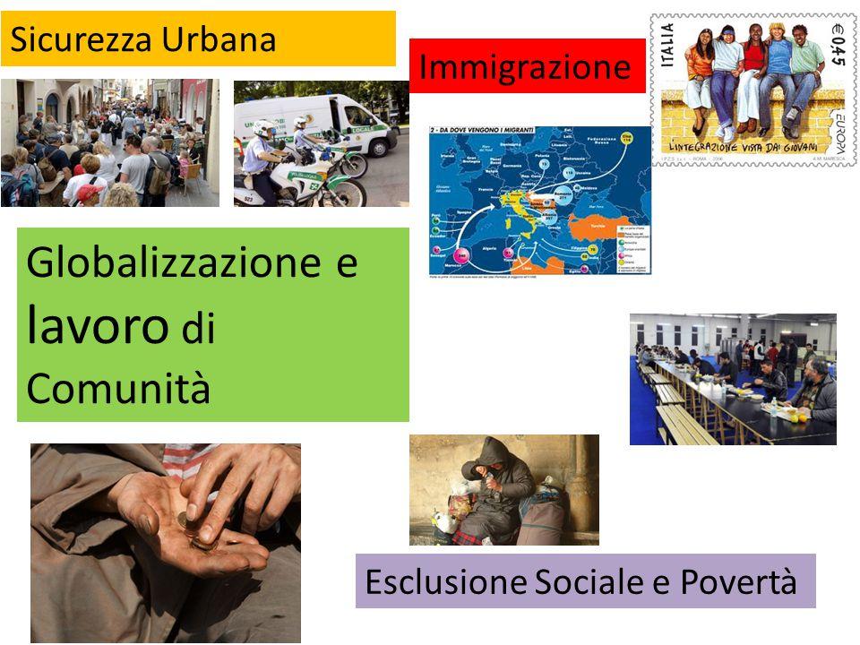 Globalizzazione e lavoro di Comunità Sicurezza Urbana Esclusione Sociale e Povertà Immigrazione