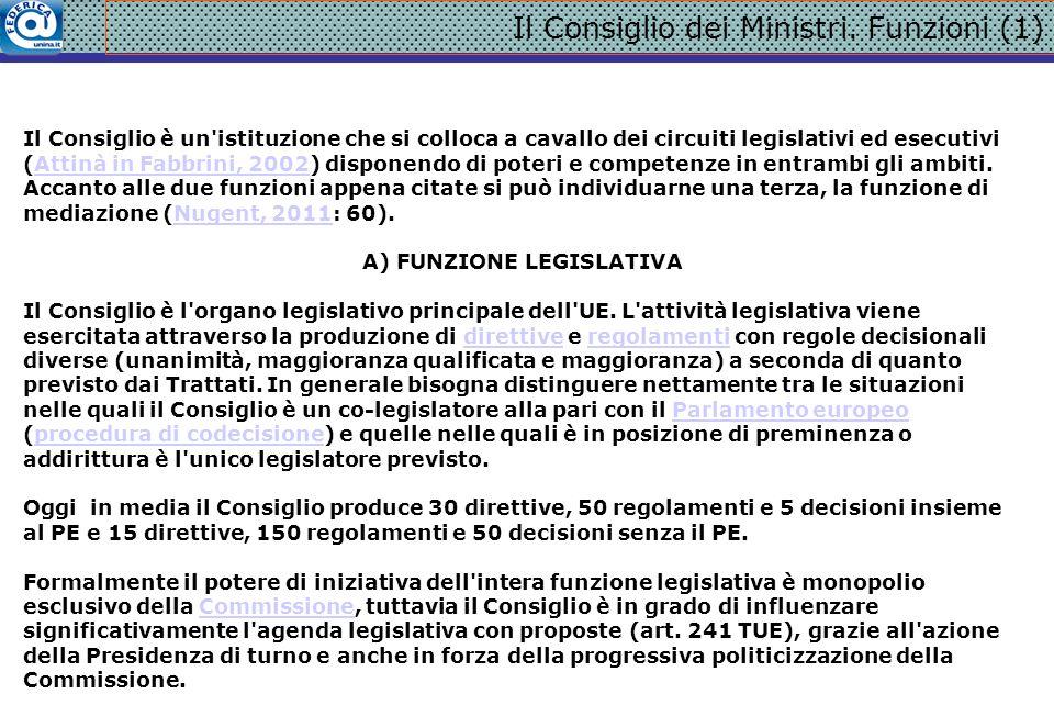 B) FUNZIONE ESECUTIVA In termini generali è la Commissione che deve essere individuata come l esecutivo dell UE.