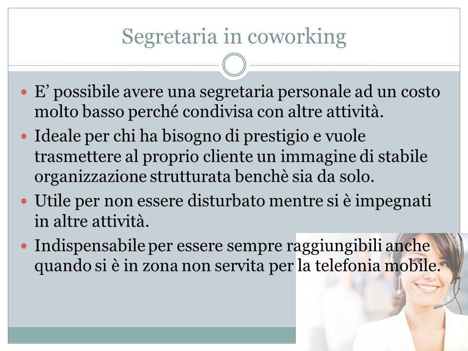 Segretaria in coworking E' possibile avere una segretaria personale ad un costo molto basso perché condivisa con altre attività.