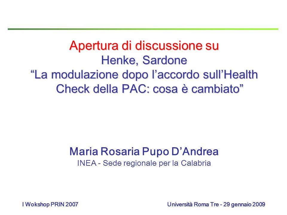 """Apertura di discussione su Henke, Sardone """"La modulazione dopo l'accordo sull'Health Check della PAC: cosa è cambiato"""" Maria Rosaria Pupo D'Andrea INE"""