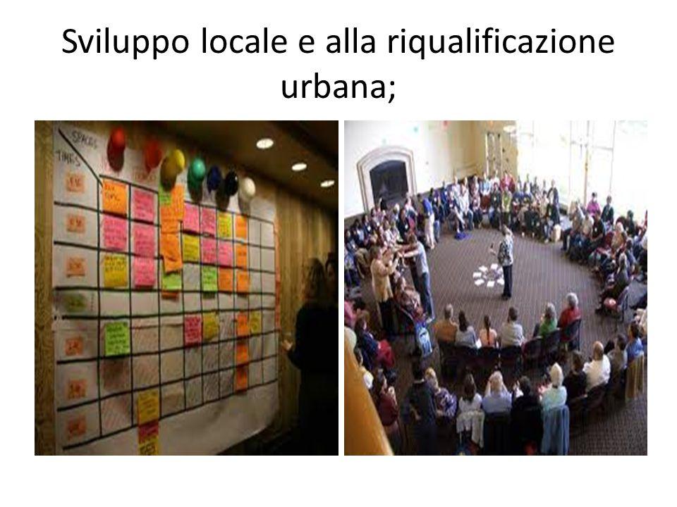 Sviluppo locale e alla riqualificazione urbana;