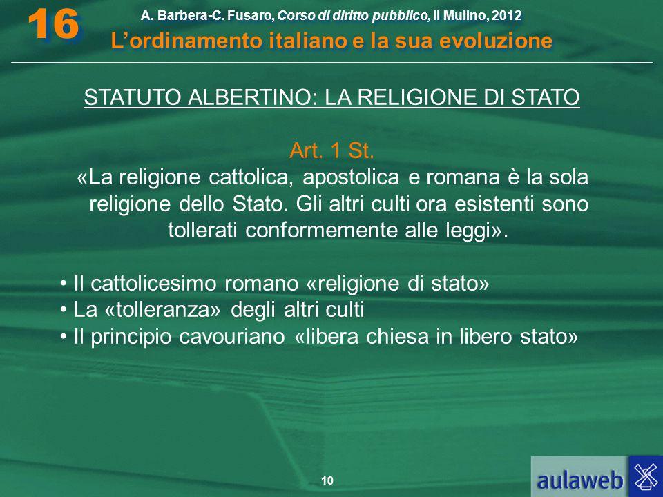 10 A. Barbera-C. Fusaro, Corso di diritto pubblico, Il Mulino, 2012 L'ordinamento italiano e la sua evoluzione A. Barbera-C. Fusaro, Corso di diritto
