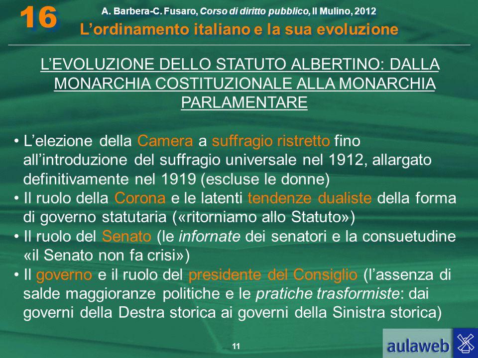 11 A. Barbera-C. Fusaro, Corso di diritto pubblico, Il Mulino, 2012 L'ordinamento italiano e la sua evoluzione A. Barbera-C. Fusaro, Corso di diritto