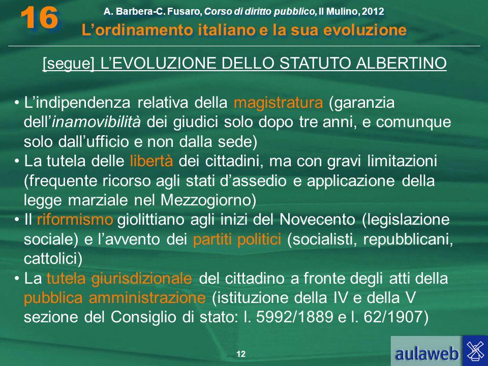 12 A. Barbera-C. Fusaro, Corso di diritto pubblico, Il Mulino, 2012 L'ordinamento italiano e la sua evoluzione A. Barbera-C. Fusaro, Corso di diritto
