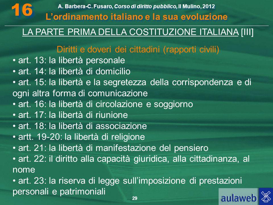 29 A. Barbera-C. Fusaro, Corso di diritto pubblico, Il Mulino, 2012 L'ordinamento italiano e la sua evoluzione A. Barbera-C. Fusaro, Corso di diritto