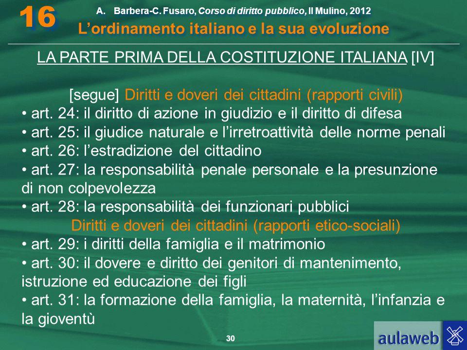 30 A.Barbera-C. Fusaro, Corso di diritto pubblico, Il Mulino, 2012 L'ordinamento italiano e la sua evoluzione A.Barbera-C. Fusaro, Corso di diritto pu