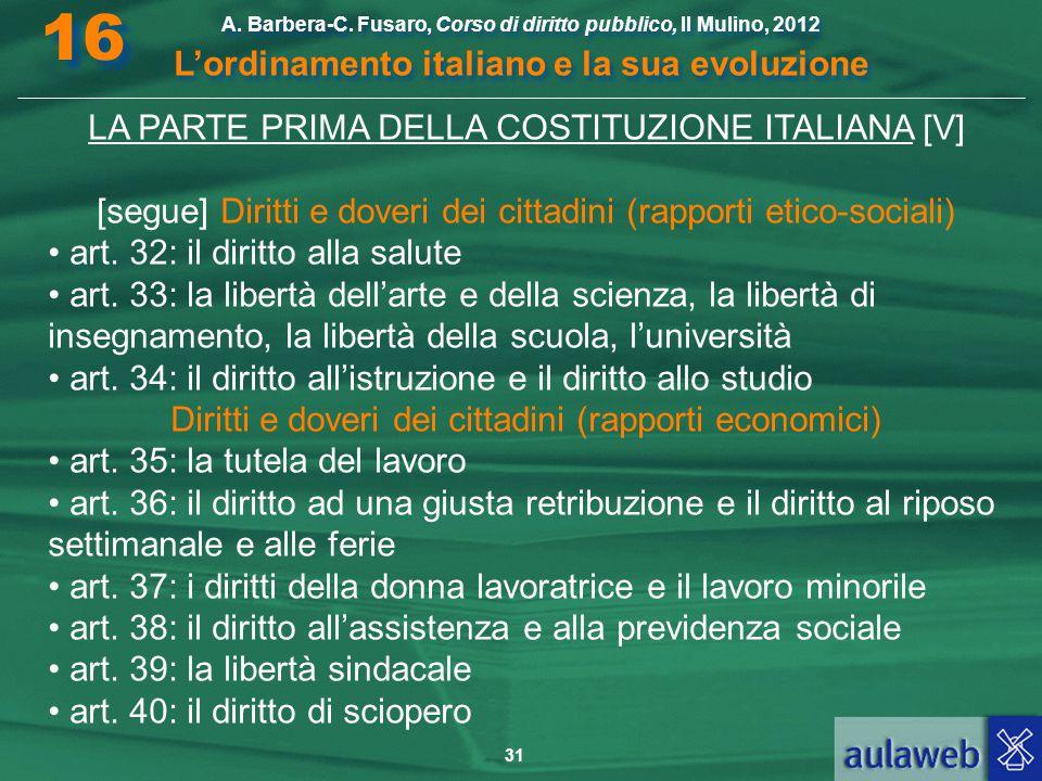 31 A. Barbera-C. Fusaro, Corso di diritto pubblico, Il Mulino, 2012 L'ordinamento italiano e la sua evoluzione A. Barbera-C. Fusaro, Corso di diritto