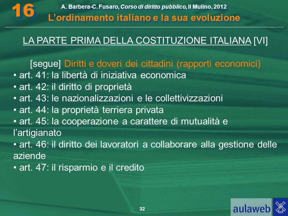 32 A. Barbera-C. Fusaro, Corso di diritto pubblico, Il Mulino, 2012 L'ordinamento italiano e la sua evoluzione A. Barbera-C. Fusaro, Corso di diritto