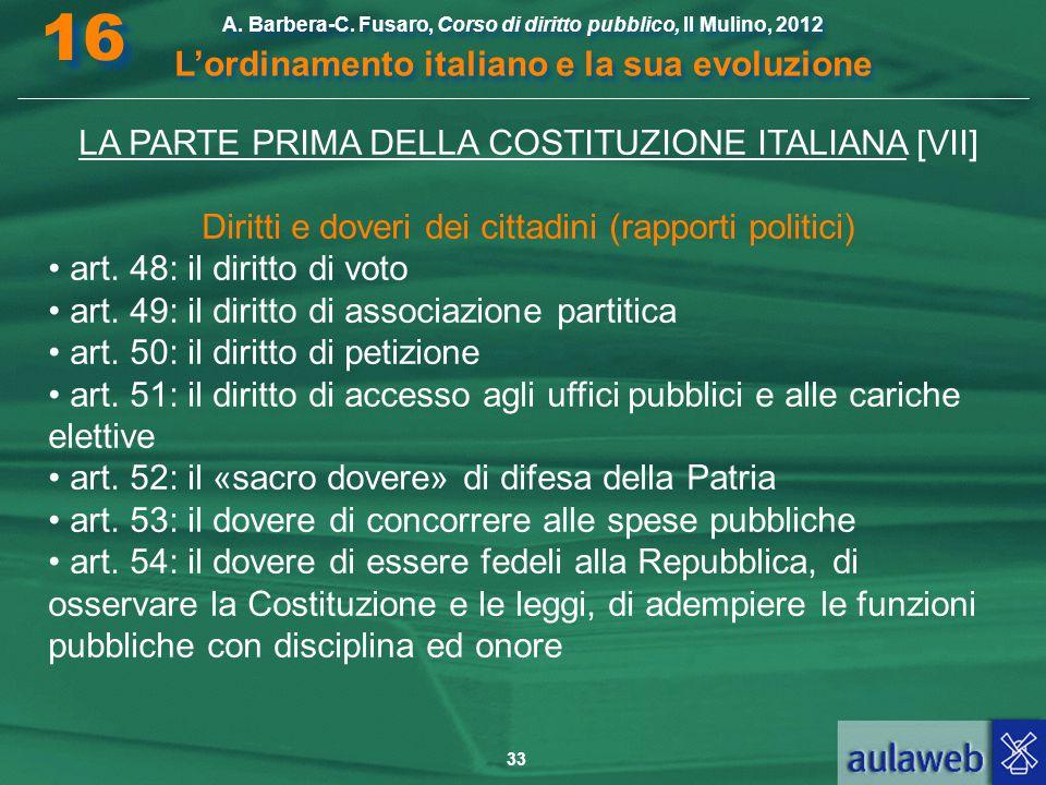 33 A. Barbera-C. Fusaro, Corso di diritto pubblico, Il Mulino, 2012 L'ordinamento italiano e la sua evoluzione A. Barbera-C. Fusaro, Corso di diritto