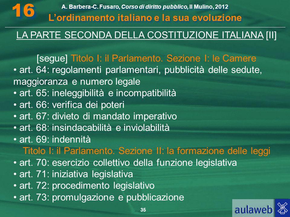 35 A. Barbera-C. Fusaro, Corso di diritto pubblico, Il Mulino, 2012 L'ordinamento italiano e la sua evoluzione A. Barbera-C. Fusaro, Corso di diritto