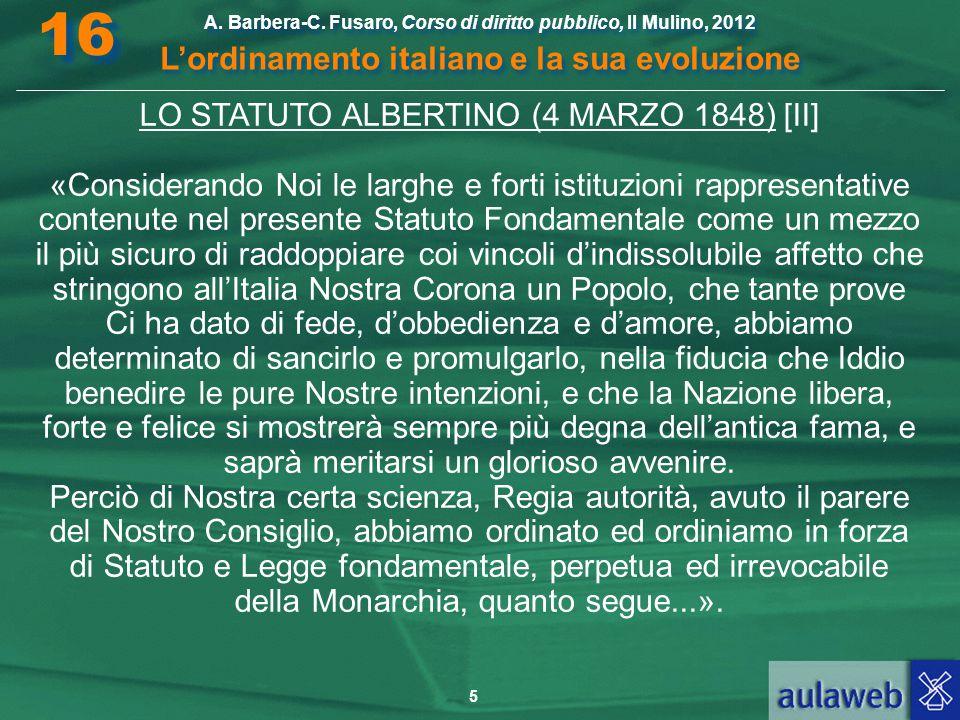 5 A. Barbera-C. Fusaro, Corso di diritto pubblico, Il Mulino, 2012 L'ordinamento italiano e la sua evoluzione A. Barbera-C. Fusaro, Corso di diritto p