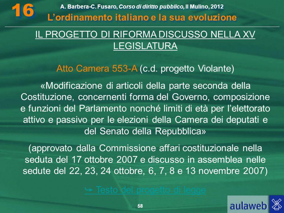 58 A. Barbera-C. Fusaro, Corso di diritto pubblico, Il Mulino, 2012 L'ordinamento italiano e la sua evoluzione A. Barbera-C. Fusaro, Corso di diritto