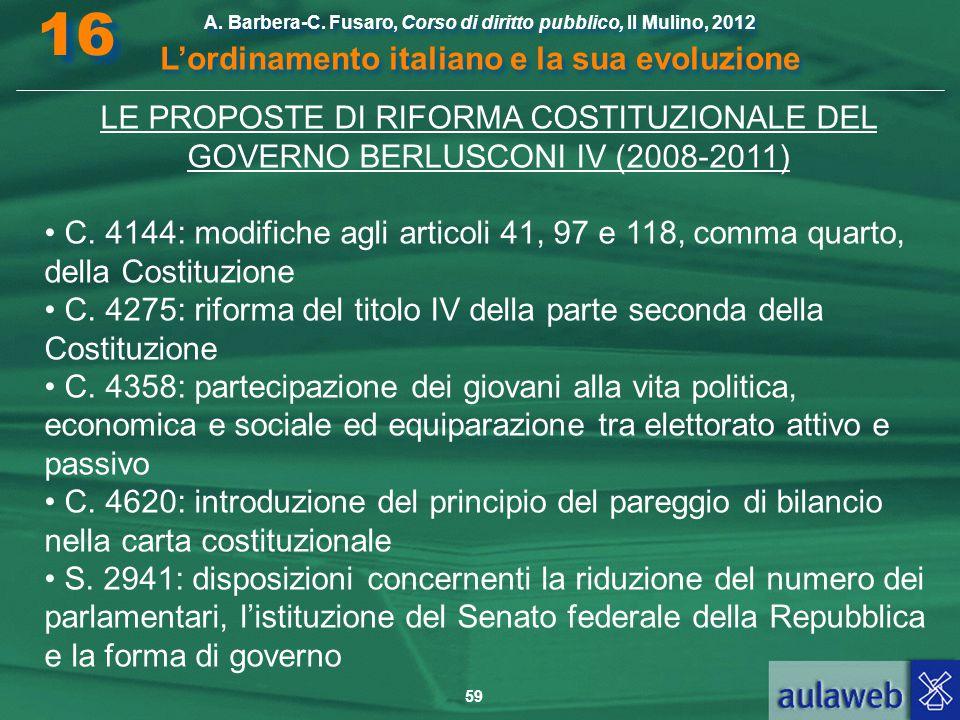 59 A. Barbera-C. Fusaro, Corso di diritto pubblico, Il Mulino, 2012 L'ordinamento italiano e la sua evoluzione A. Barbera-C. Fusaro, Corso di diritto