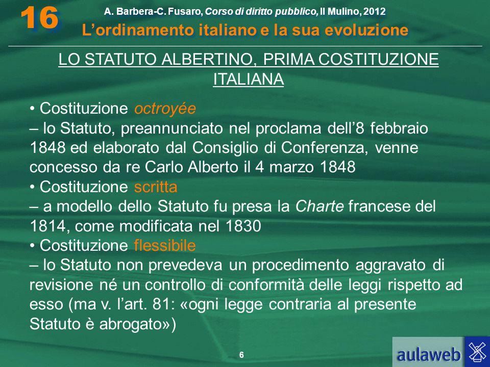 6 A. Barbera-C. Fusaro, Corso di diritto pubblico, Il Mulino, 2012 L'ordinamento italiano e la sua evoluzione A. Barbera-C. Fusaro, Corso di diritto p