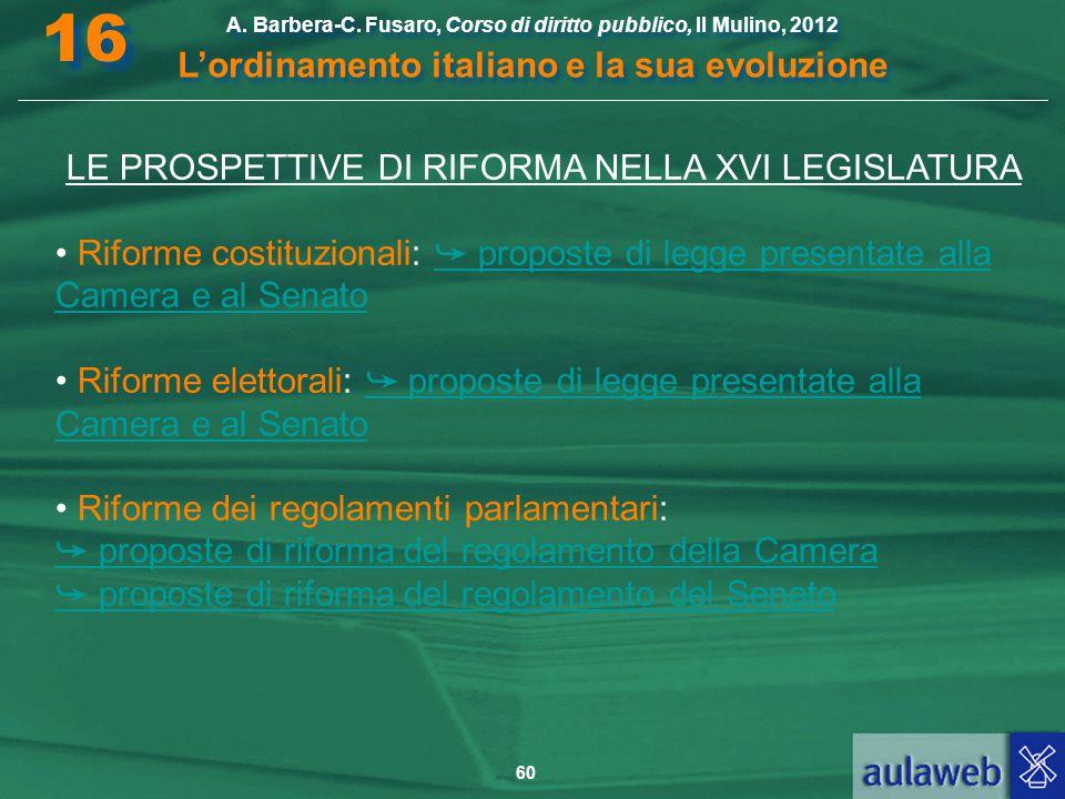60 A. Barbera-C. Fusaro, Corso di diritto pubblico, Il Mulino, 2012 L'ordinamento italiano e la sua evoluzione A. Barbera-C. Fusaro, Corso di diritto