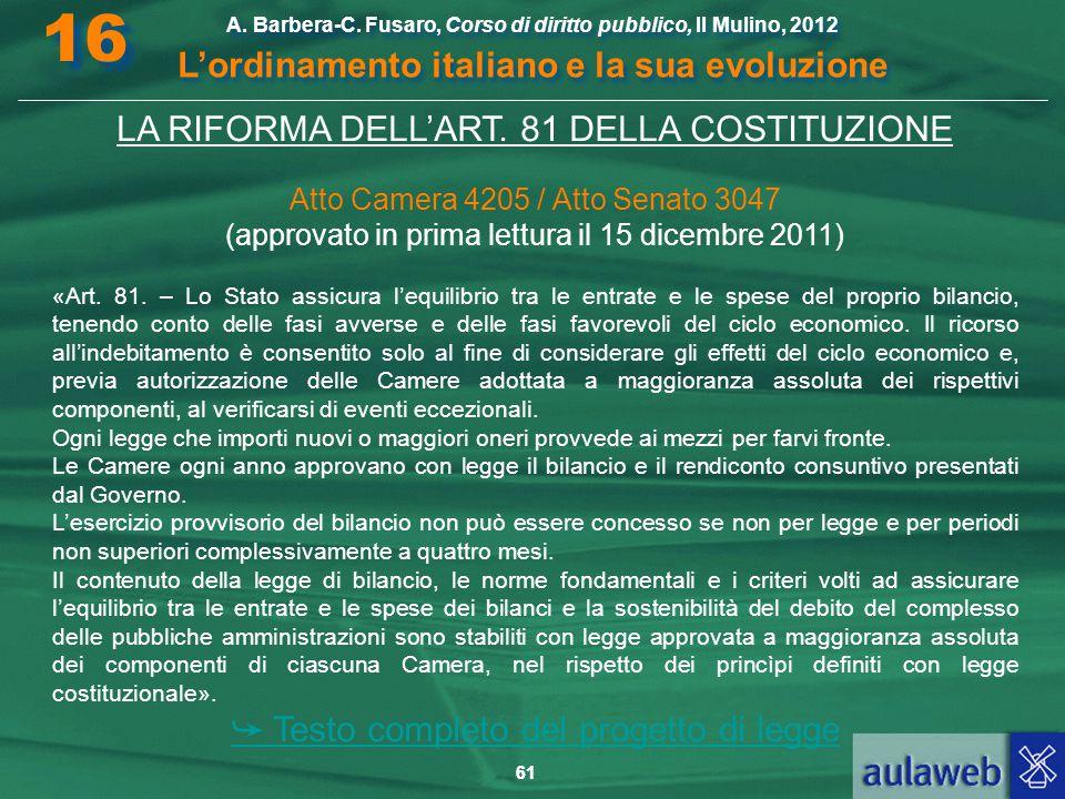61 A. Barbera-C. Fusaro, Corso di diritto pubblico, Il Mulino, 2012 L'ordinamento italiano e la sua evoluzione A. Barbera-C. Fusaro, Corso di diritto
