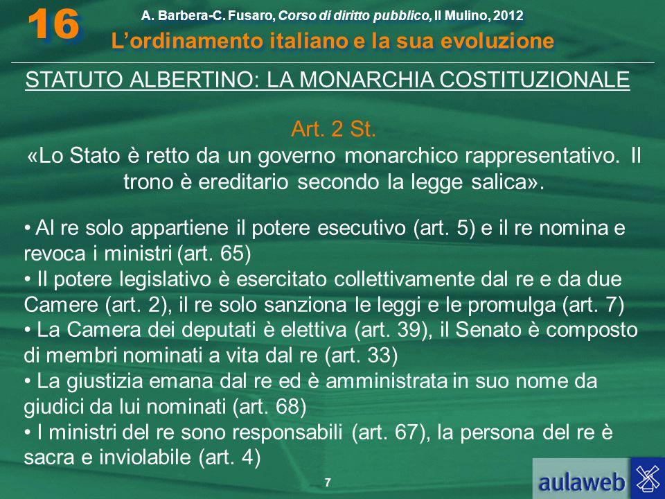 7 A. Barbera-C. Fusaro, Corso di diritto pubblico, Il Mulino, 2012 L'ordinamento italiano e la sua evoluzione A. Barbera-C. Fusaro, Corso di diritto p