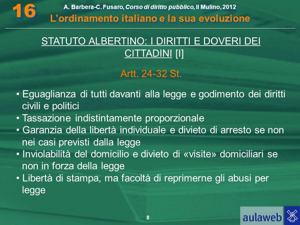 8 A. Barbera-C. Fusaro, Corso di diritto pubblico, Il Mulino, 2012 L'ordinamento italiano e la sua evoluzione A. Barbera-C. Fusaro, Corso di diritto p