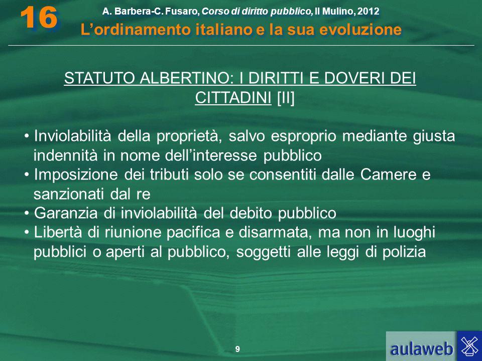 9 A. Barbera-C. Fusaro, Corso di diritto pubblico, Il Mulino, 2012 L'ordinamento italiano e la sua evoluzione A. Barbera-C. Fusaro, Corso di diritto p