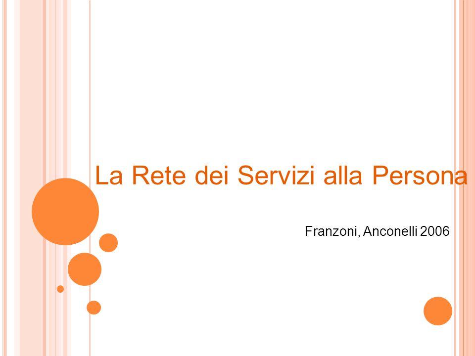 La Rete dei Servizi alla Persona Franzoni, Anconelli 2006