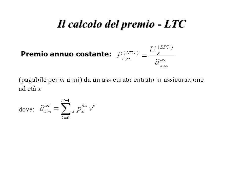 Premio annuo costante: dove: Il calcolo del premio - LTC (pagabile per m anni) da un assicurato entrato in assicurazione ad età x