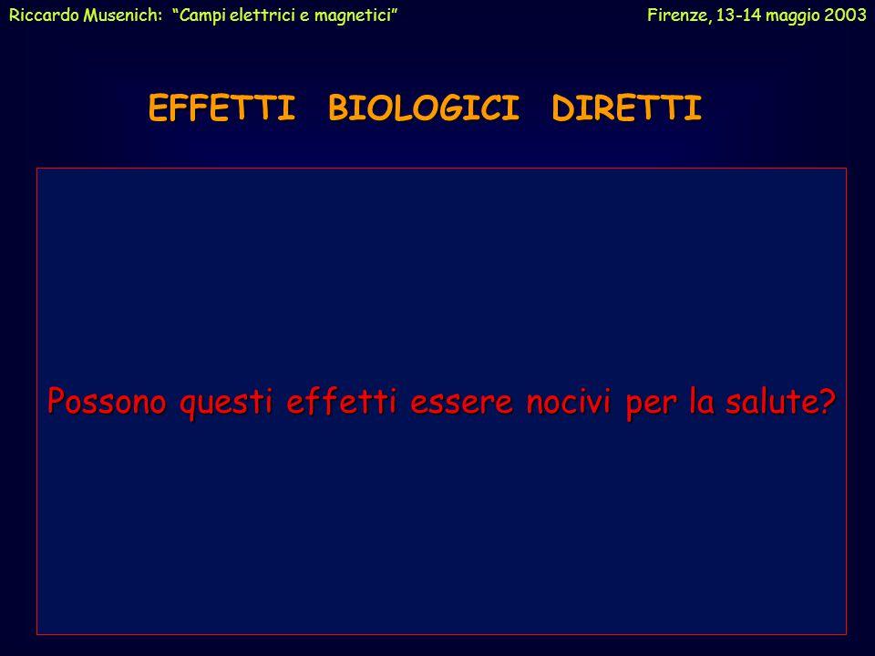 "EFFETTI DEI CAMPI MAGNETICI STATICI EFFETTI BIOLOGICI DIRETTI EFFETTI INDIRETTI Riccardo Musenich: ""Campi elettrici e magnetici"" Firenze, 13-14 maggio"