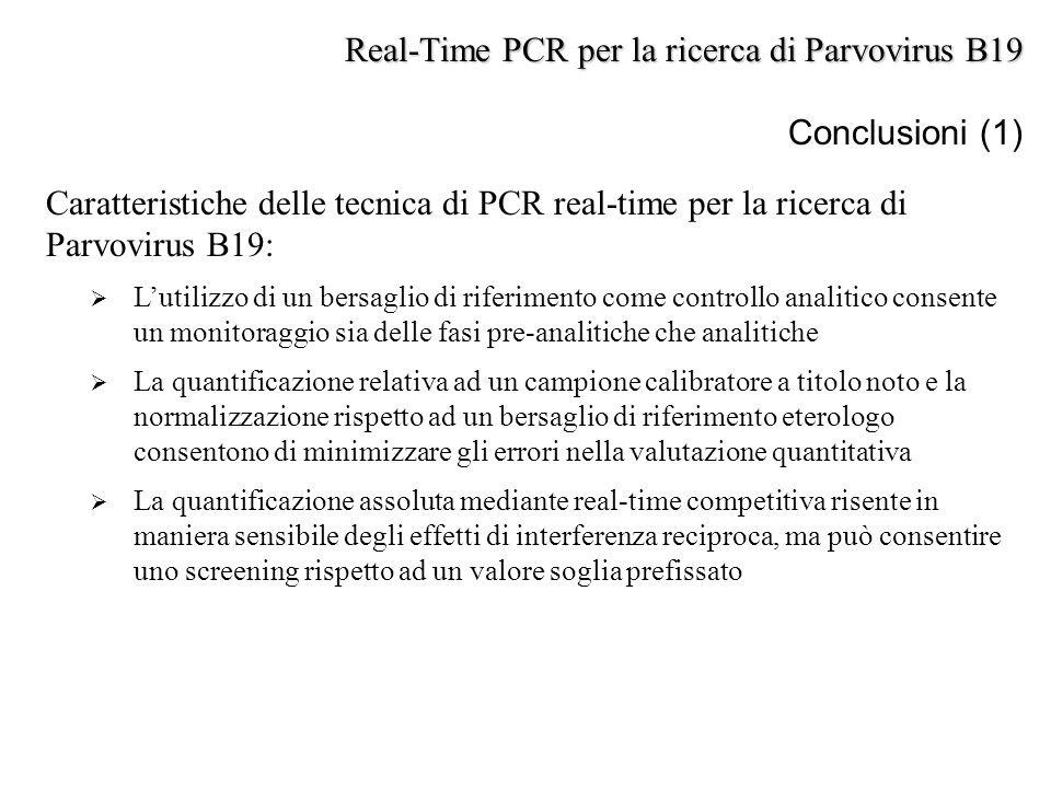 Caratteristiche delle tecnica di PCR real-time per la ricerca di Parvovirus B19:  L'utilizzo di un bersaglio di riferimento come controllo analitico