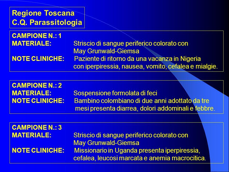 Regione Toscana C.Q. Parassitologia CAMPIONE N.: 1 MATERIALE: Striscio di sangue periferico colorato con May Grunwald-Giemsa NOTE CLINICHE: Paziente d