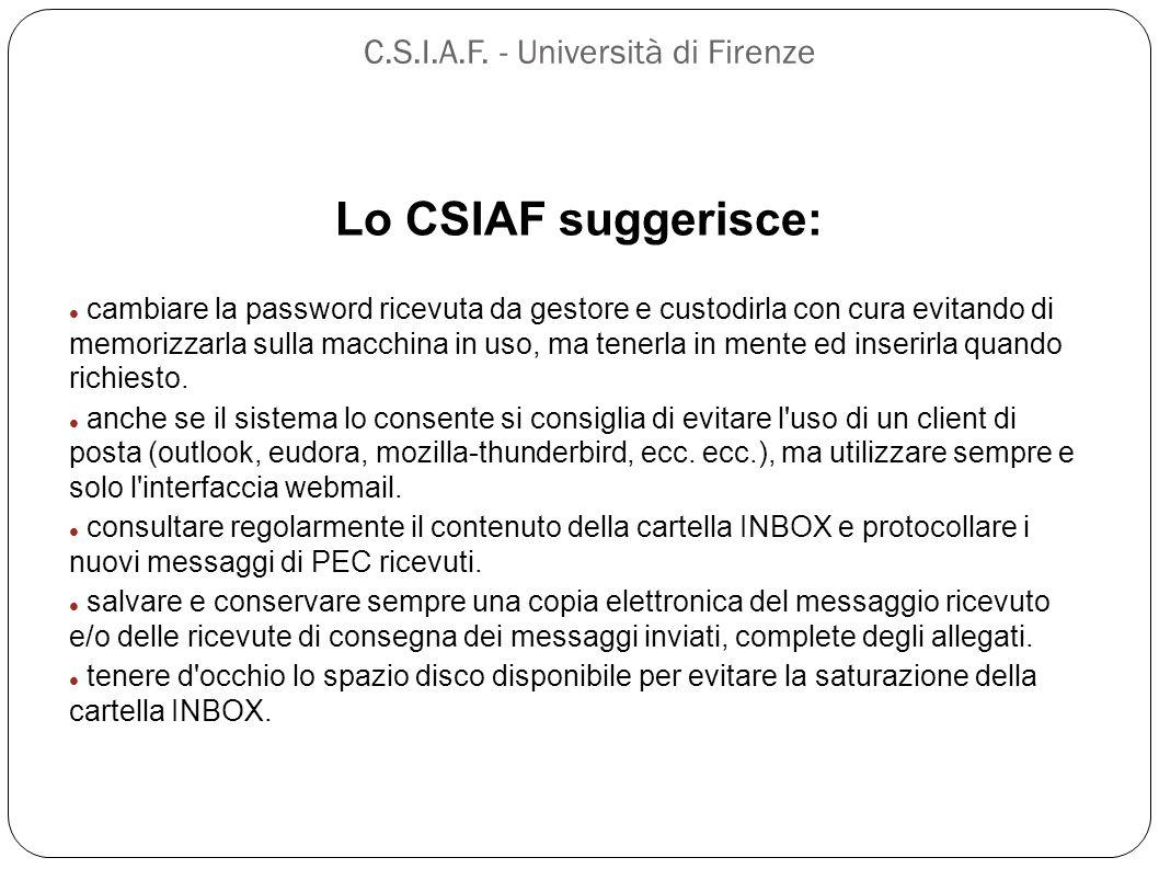 C.S.I.A.F. - Università di Firenze Lo CSIAF suggerisce: cambiare la password ricevuta da gestore e custodirla con cura evitando di memorizzarla sulla