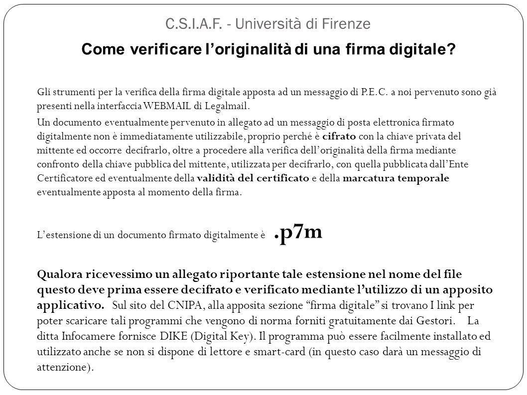 C.S.I.A.F. - Università di Firenze Come verificare l'originalità di una firma digitale? Gli strumenti per la verifica della firma digitale apposta ad