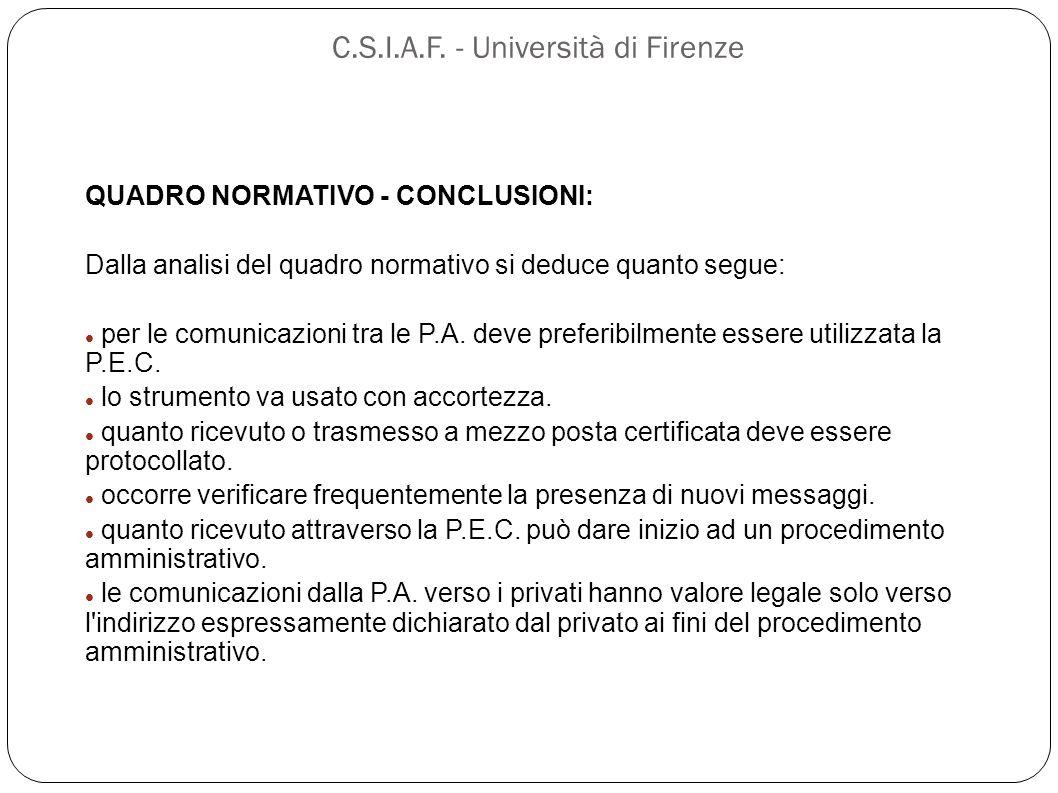 C.S.I.A.F. - Università di Firenze QUADRO NORMATIVO - CONCLUSIONI: Dalla analisi del quadro normativo si deduce quanto segue: per le comunicazioni tra