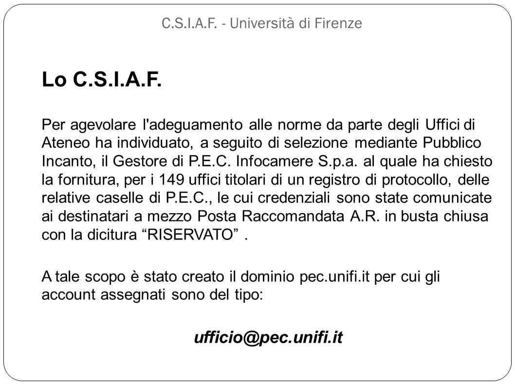 C.S.I.A.F. - Università di Firenze Lo C.S.I.A.F. Per agevolare l'adeguamento alle norme da parte degli Uffici di Ateneo ha individuato, a seguito di s