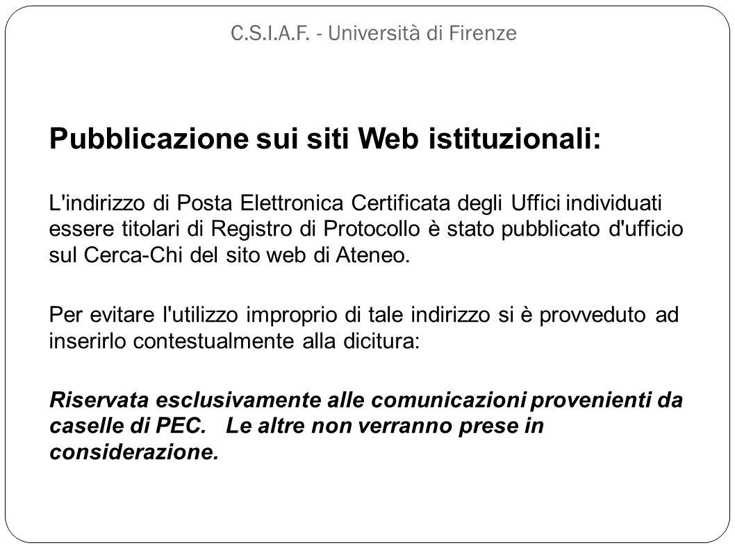 C.S.I.A.F. - Università di Firenze Pubblicazione sui siti Web istituzionali: L'indirizzo di Posta Elettronica Certificata degli Uffici individuati ess