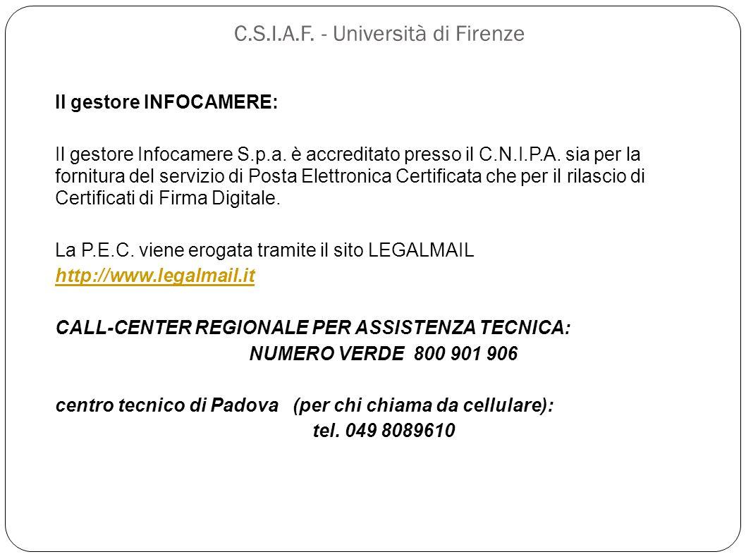 C.S.I.A.F. - Università di Firenze Il gestore INFOCAMERE: Il gestore Infocamere S.p.a. è accreditato presso il C.N.I.P.A. sia per la fornitura del ser