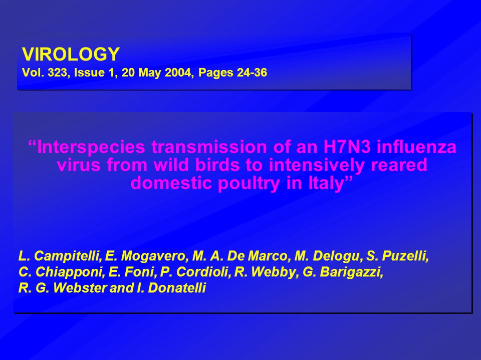 """VIROLOGY Vol. 323, Issue 1, 20 May 2004, Pages 24-36 """"Interspecies transmission of an H7N3 influenza virus from wild birds to intensively reared domes"""
