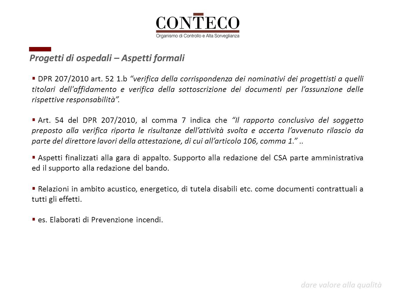 """dare valore alla qualità Progetti di ospedali – Aspetti formali  DPR 207/2010 art. 52 1.b """"verifica della corrispondenza dei nominativi dei progettis"""