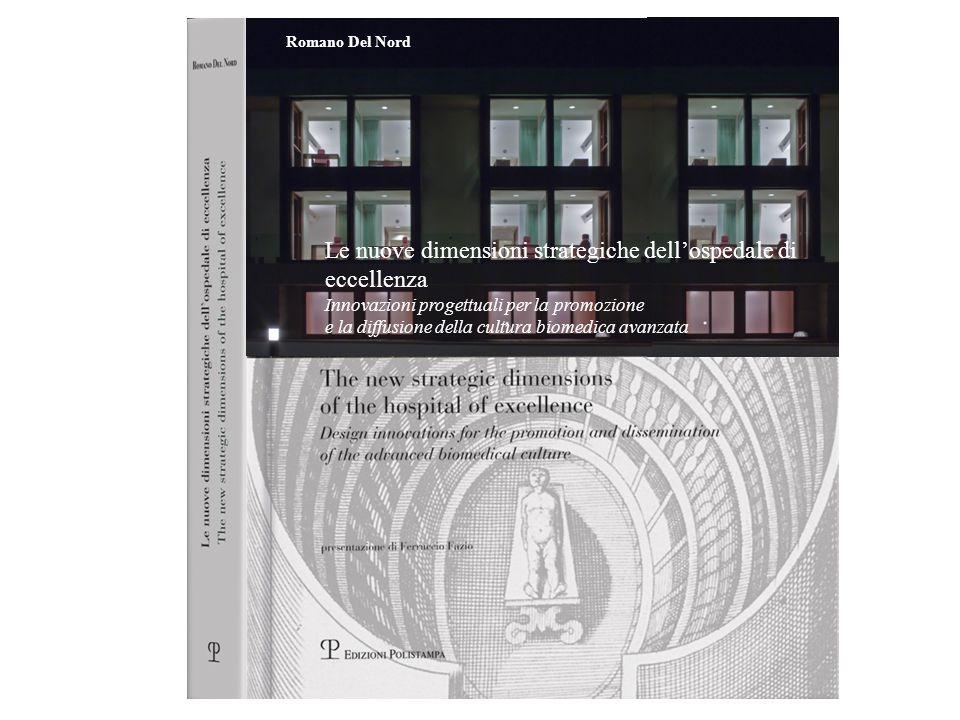Romano Del Nord Le nuove dimensioni strategiche dell'ospedale di eccellenza Innovazioni progettuali per la promozione e la diffusione della cultura biomedica avanzata