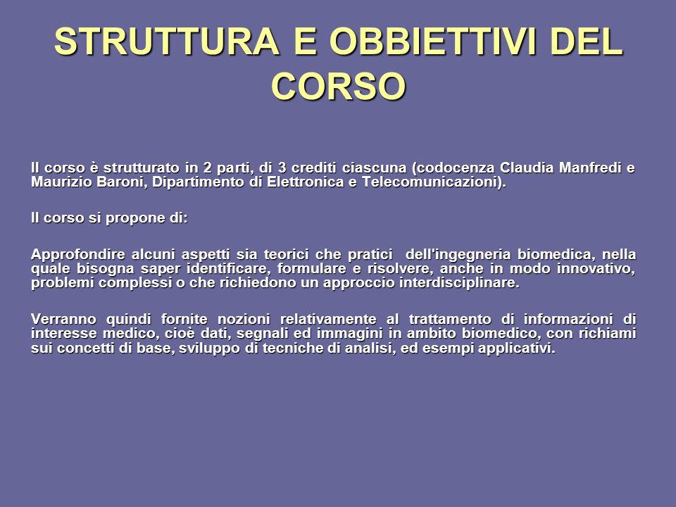 STRUTTURA E OBBIETTIVI DEL CORSO Il corso è strutturato in 2 parti, di 3 crediti ciascuna (codocenza Claudia Manfredi e Maurizio Baroni, Dipartimento