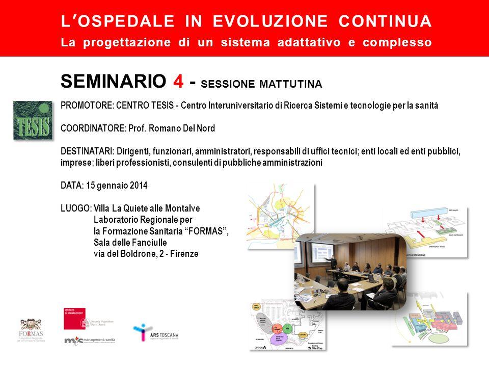 L'OSPEDALE IN EVOLUZIONE CONTINUA La progettazione di un sistema adattativo e complesso PROMOTORE: CENTRO TESIS - Centro Interuniversitario di Ricerca