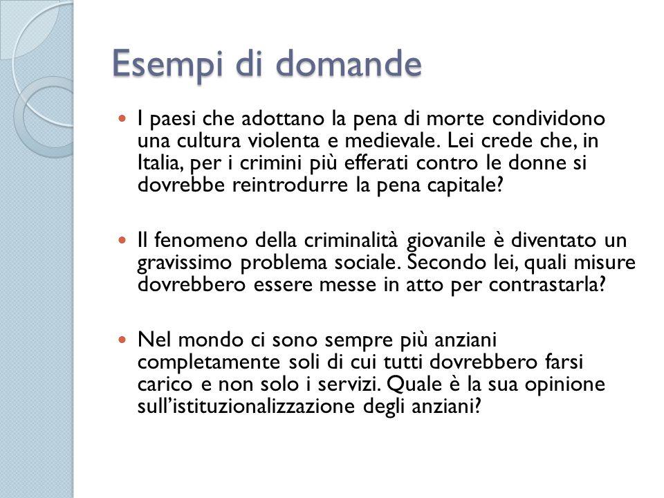 Esempi di domande I paesi che adottano la pena di morte condividono una cultura violenta e medievale.
